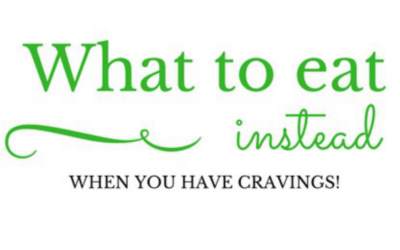 Got Cravings?  What to eat instead...