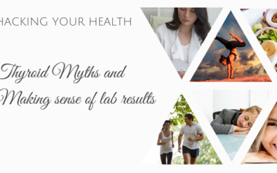 Hacking Your Health:  Thyroid Myths & Making Sense of Labs