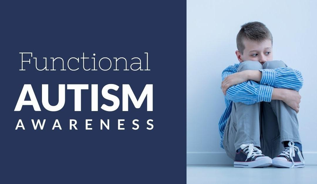 Autism Awareness – A Functional Health Approach