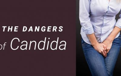 The Dangers of Candida